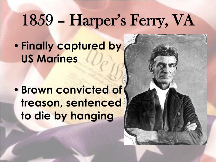 1859 – Harper's Ferry, VA