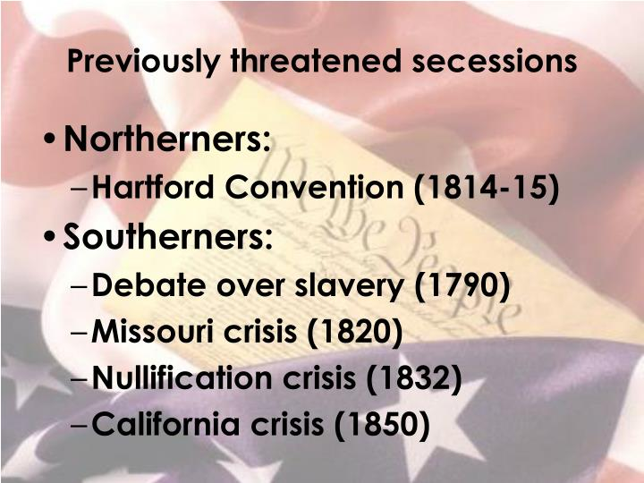 Previously threatened secessions