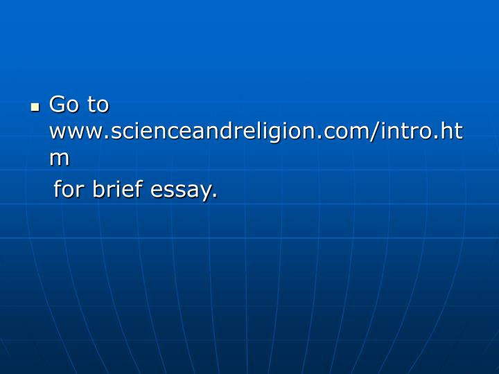 Go to www.scienceandreligion.com/intro.htm