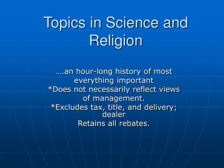 Topics in science and religion