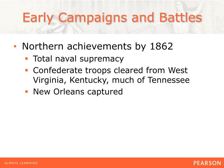Early Campaigns and Battles