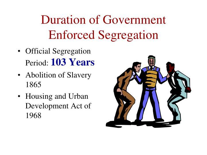 Duration of Government Enforced Segregation