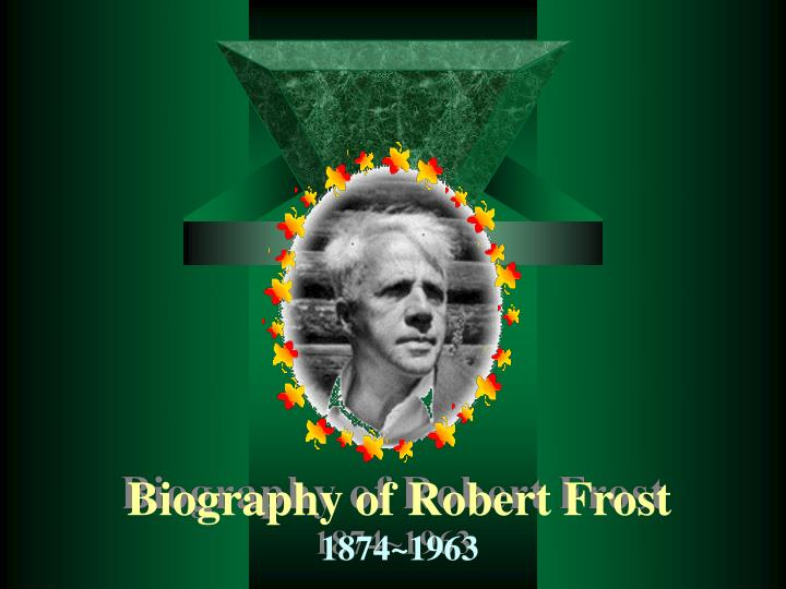 a biography of american poet robert frost Dive deep into robert frost with perhaps the most successful of american poets, robert frost reached a large and diversified robert frost: a biography.