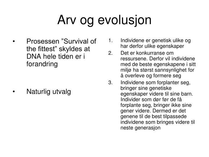 "Prosessen ""Survival of the fittest"" skyldes at DNA hele tiden er i forandring"