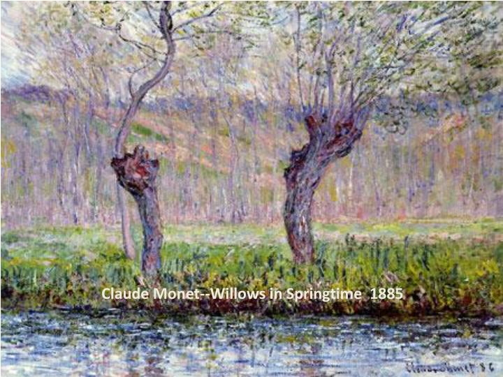 Claude Monet--Willows in Springtime  1885