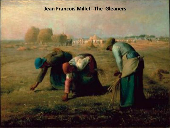 Jean Francois Millet--The  Gleaners