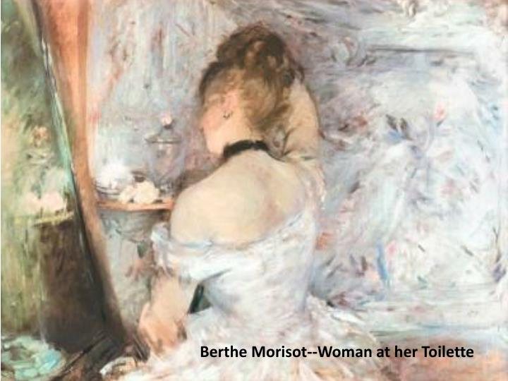 Berthe Morisot--Woman at her Toilette
