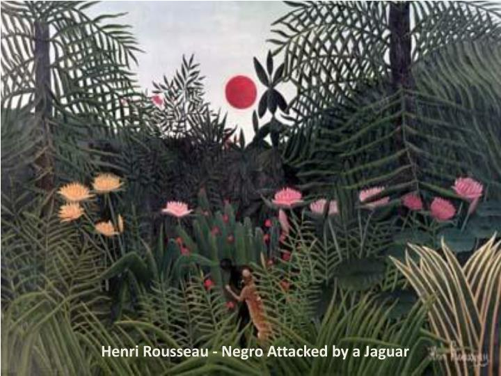 Henri Rousseau - Negro Attacked by a Jaguar