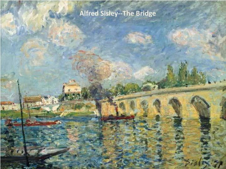 Alfred Sisley--The Bridge