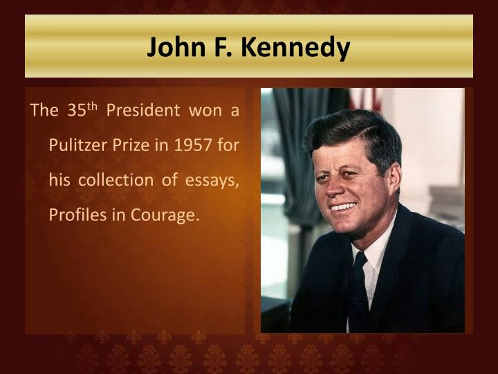 profiles in courage essays Profiles in courage is a 1957 pulitzer prize-winning volume of short biographies describing acts of bravery and integrity by eight united states senators.