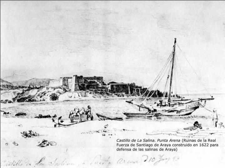 Castillo de La Salina. Punta Arena