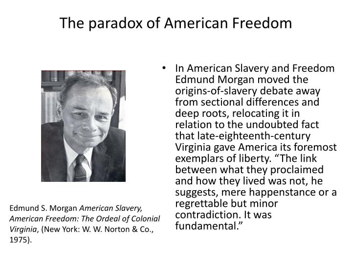 slavery and freedom the american paradox summary All about american slavery, american freedom : haiku summary book descriptions if it is possible to understand the american paradox, the marriage of slavery.