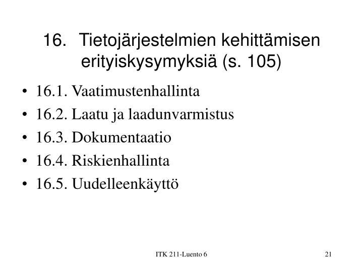 16.Tietojärjestelmien kehittämisen erityiskysymyksiä (s. 105)