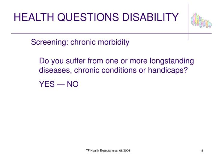 HEALTH QUESTIONS DISABILITY