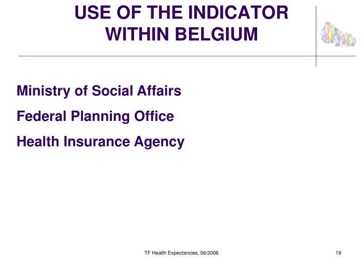 USE OF THE INDICATOR WITHIN BELGIUM