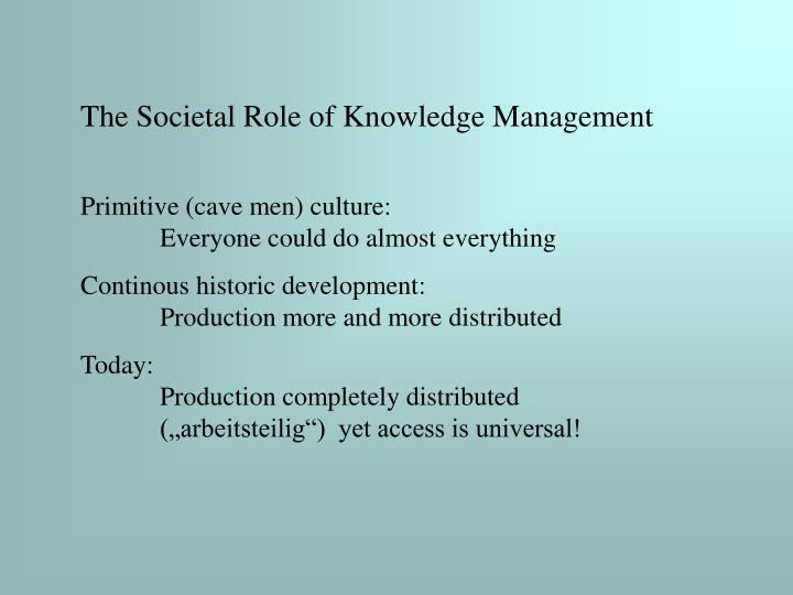 The Societal Role of Knowledge Management