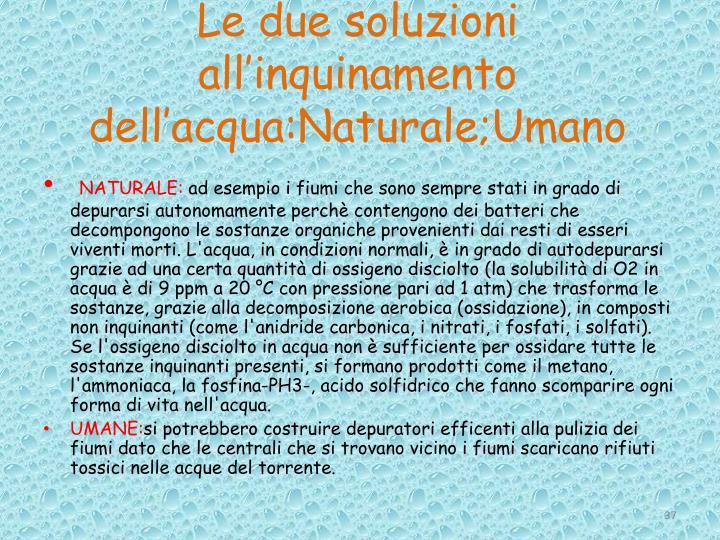 Le due soluzioni all'inquinamento dell'acqua:Naturale;Umano
