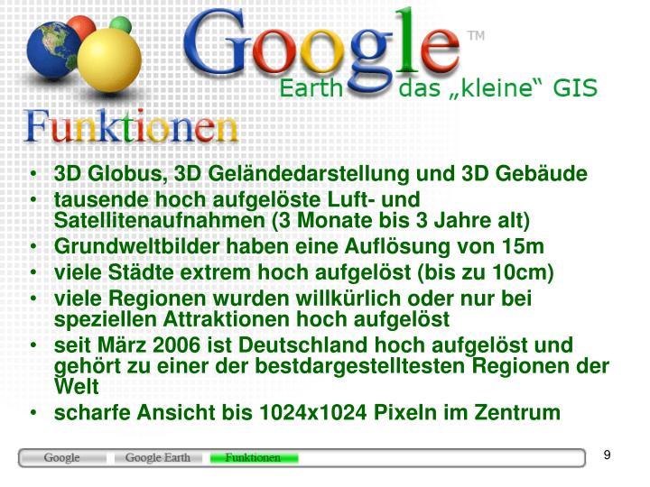 3D Globus, 3D Geländedarstellung und 3D Gebäude