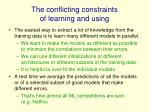 the conflicting constraints of learning and using