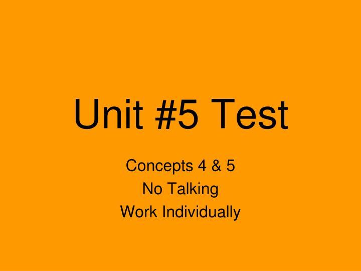 Unit #5 Test