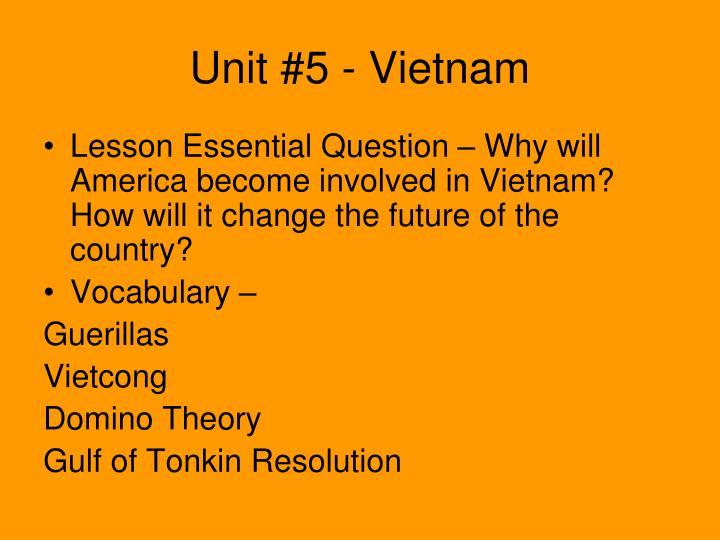 Unit #5 - Vietnam