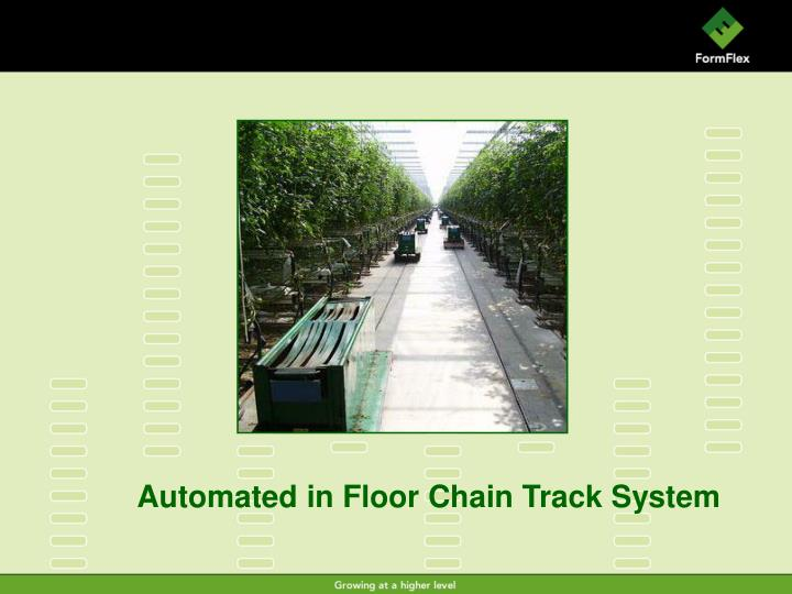 Automated in Floor Chain Track System