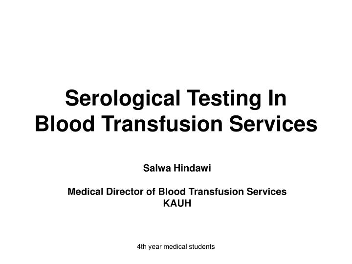 serological testing in blood transfusion services n.
