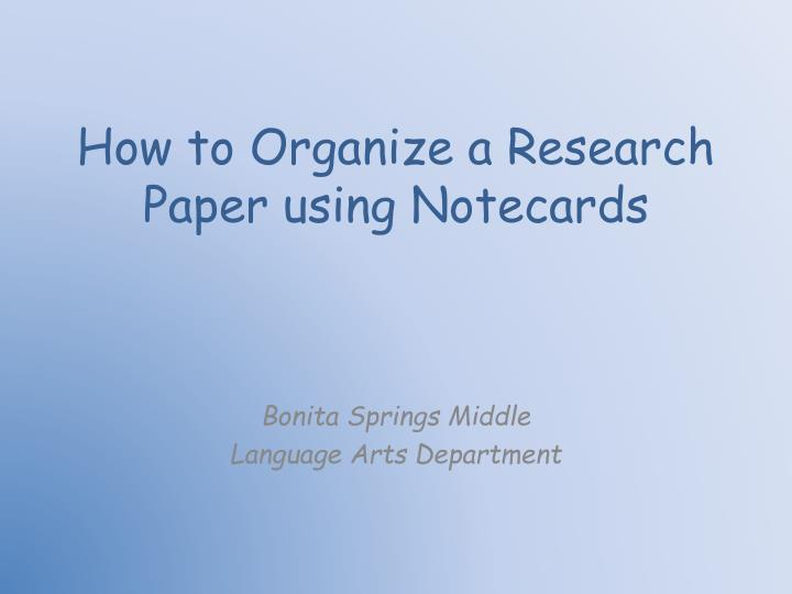 How to organize a research paper using notecards
