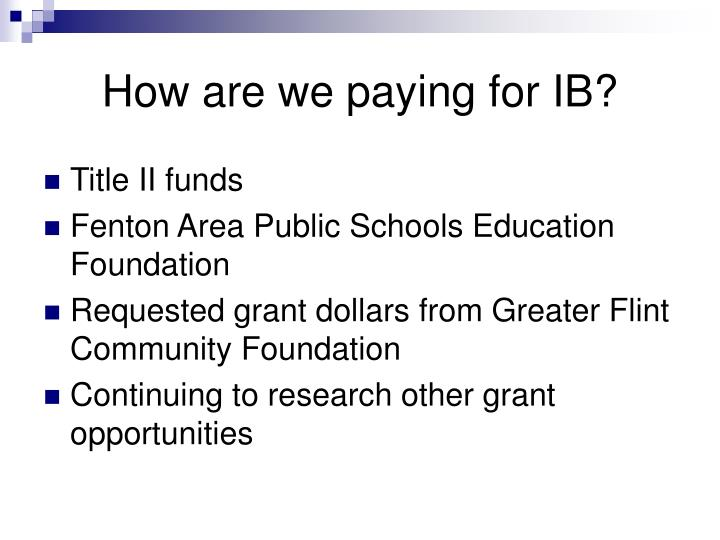 How are we paying for IB?