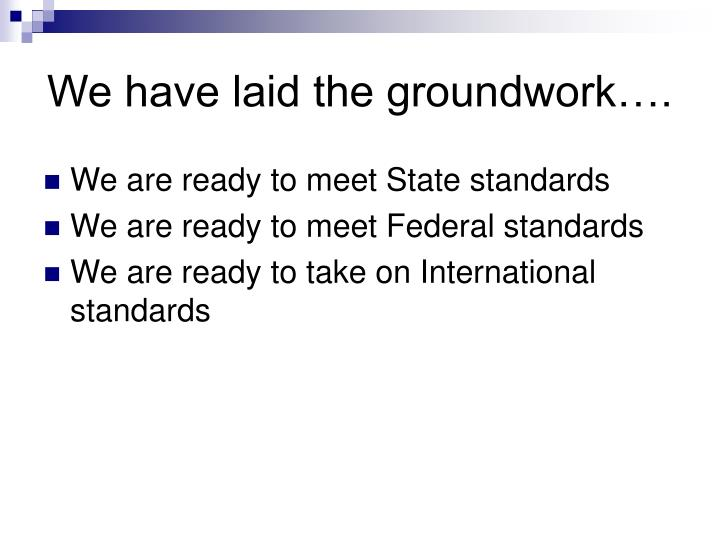 We have laid the groundwork….