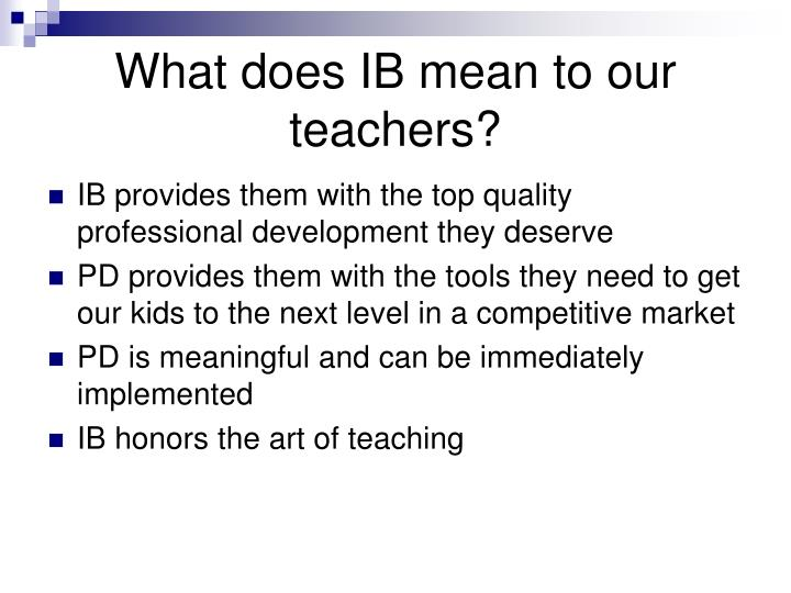 What does IB mean to our teachers?