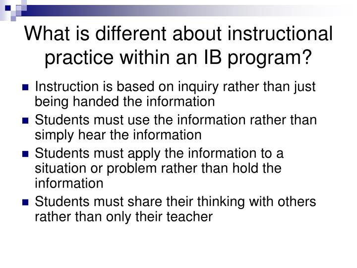 What is different about instructional practice within an IB program?