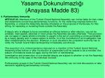 yasama dokunulmazl anayasa madde 83