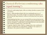 classical pavlovian conditioning aka signal learning