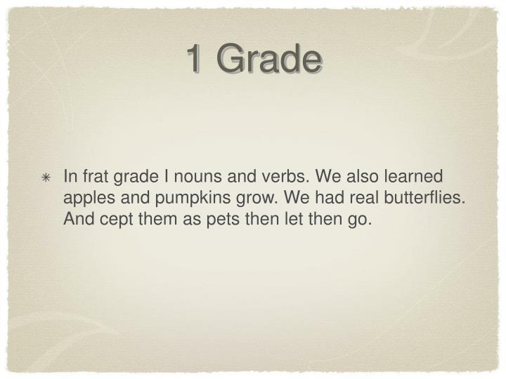 1 Grade