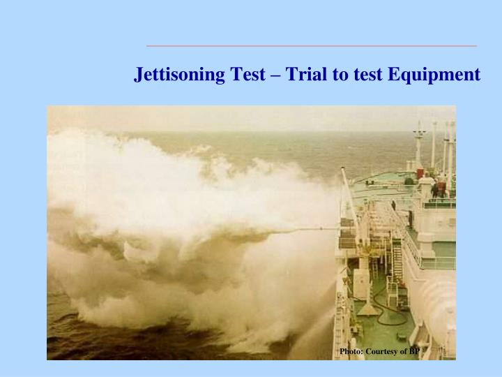 Jettisoning Test – Trial to test Equipment