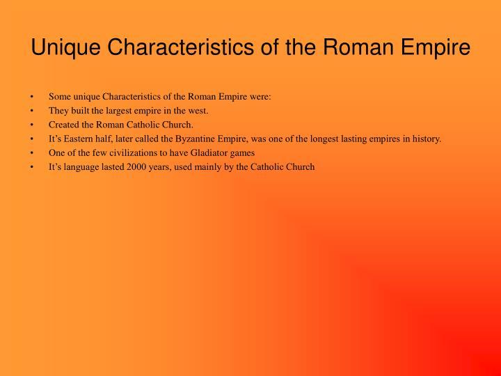 Unique Characteristics of the Roman Empire
