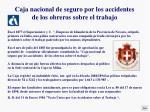 caja nacional de seguro por los accidentes de los obreros sobre el trabajo
