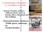 4 classification of furniture c according to location