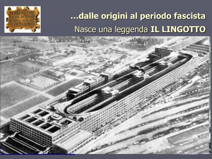 …dalle origini al periodo fascista