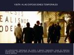 visita a las exposiciones temporales