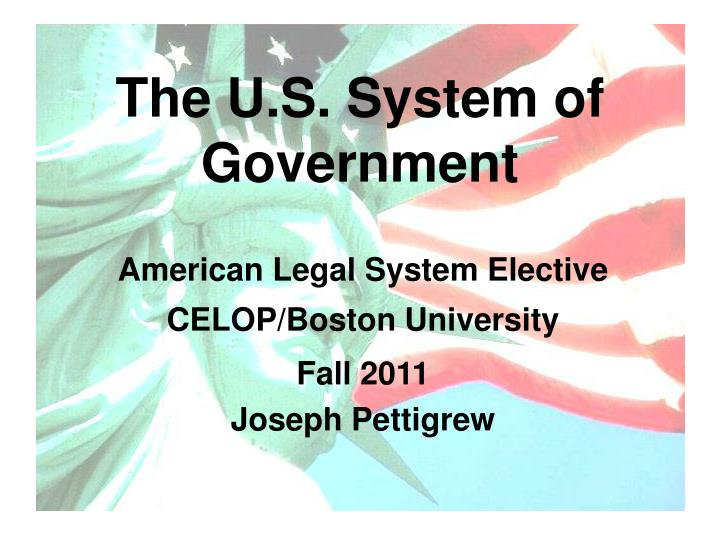 The u s system of government