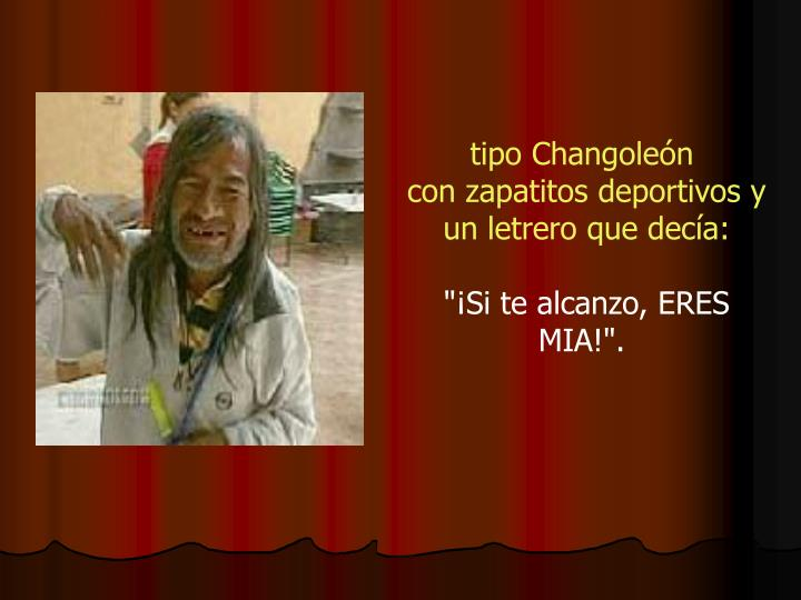 tipo Changoleón