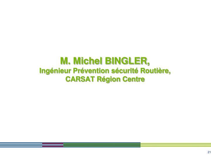 M. Michel BINGLER,