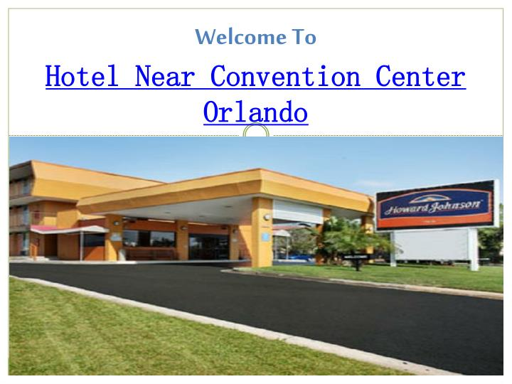 welcome to hotel near convention center orlando n.