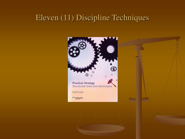 Eleven (11) Discipline Techniques