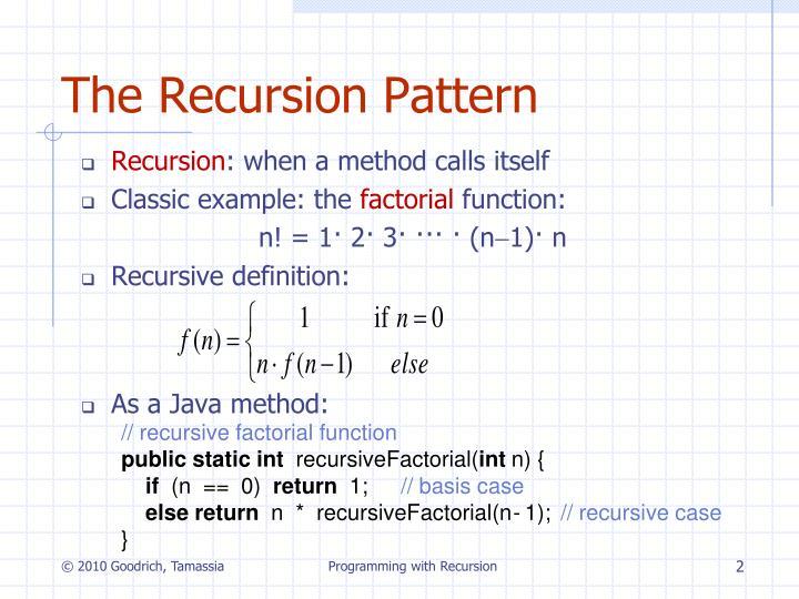 The recursion pattern