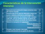 caracter sticas de la intervenci n intensiva