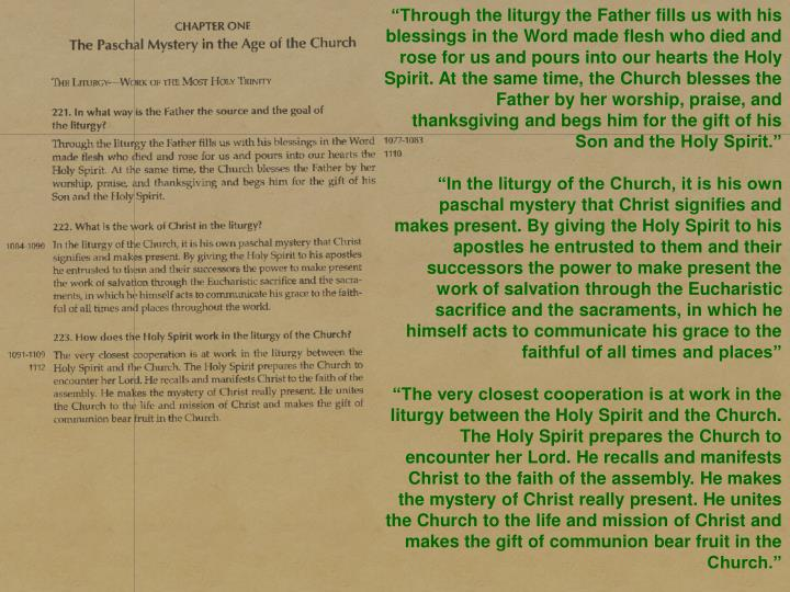 """Through the liturgy the Father fills us with his blessings in the Word made flesh who died and r..."