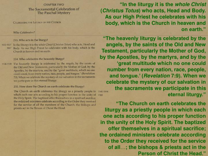 """In the liturgy it is the"